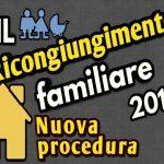 Ricongiungimento familiare Nuova procedura 2018